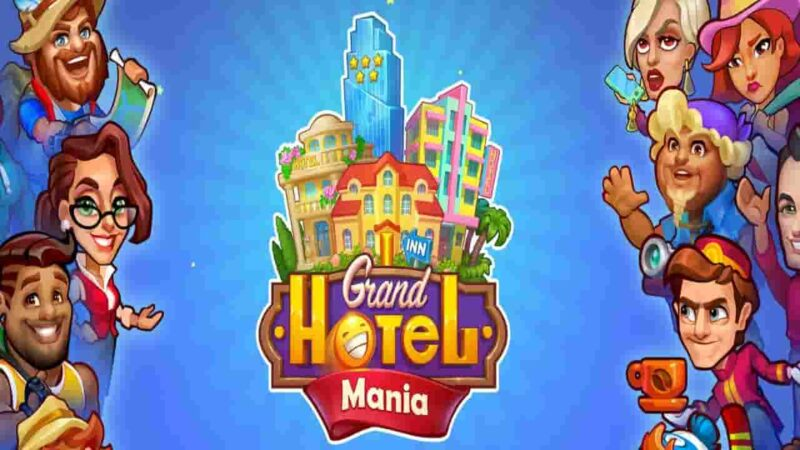 Grand Hotel Mania MOD APK 1.9.1.8 (Unlimited Coins) Download